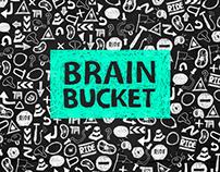 Brain Bucket