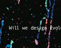 Hipertextos - Will we design Evolution?