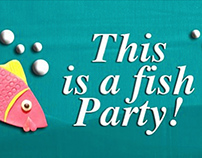 This is a fish party!