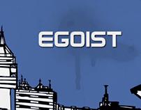 Egoist (Group Project)