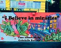 I believe in miracles (animação)
