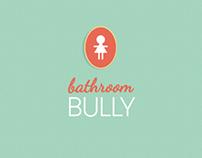 Bathroom Bully