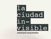 The invisible city / La ciudad invisible