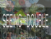 SEEING DOUBLE