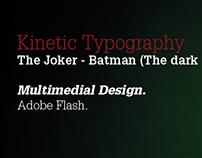 Kinetic Typography - The Joker (Batman - The Dark Night