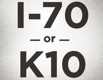 I-70 or K10?