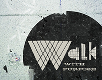 Walk with purpose