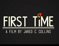 First Time: Short Film