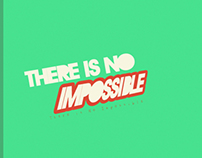 THERE IS NO IMPOSSIBLE
