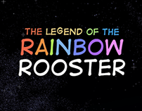 The Legend of the Rainbow Rooster