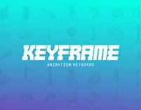 Keyframe - Animation Keyboard // מקלדת אנימציה