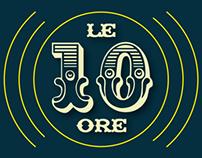 Le 10 Ore - Graphic / Manifesto / Web