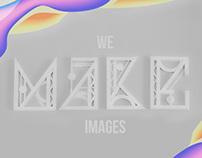 We make images