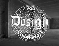 You design you