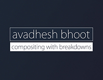 Avadhesh Bhoot -Compositing Work