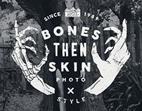 Bones Then Skin