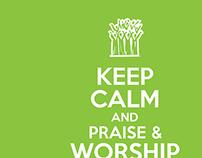 Keep Calm & Praise and Worship